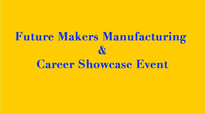 Manufacturing jobs on display at Future Makers event